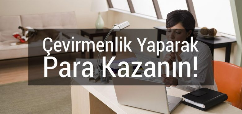 Online Çeviri Yaparak Para Kazanmak 1