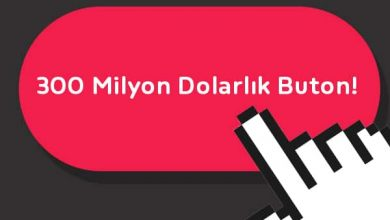 Photo of 300 Milyon Dolarlık Buton!