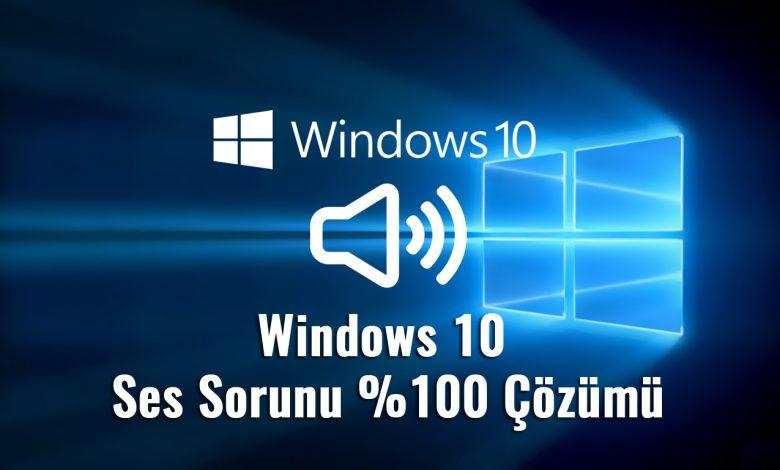 Windows 10 Ses Sorunu %100 Çözümü